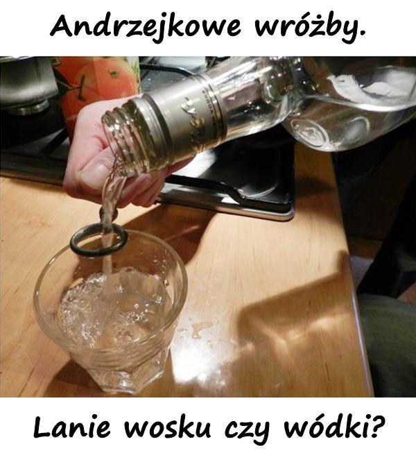 Andrzejkowe wróżby. Lanie wosku czy wódki?