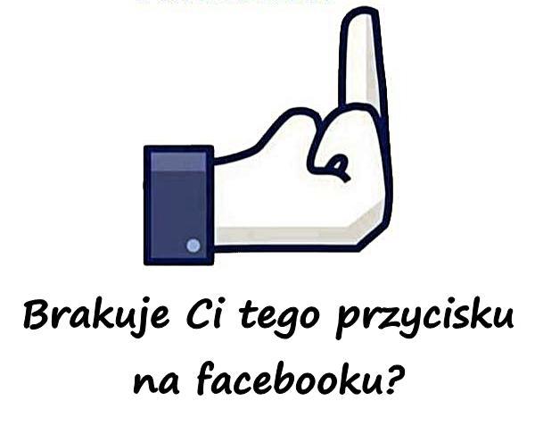 Brakuje Ci tego przycisku na facebooku?