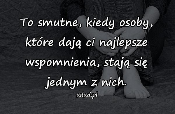 smutne cytaty o życiu Cytaty o życiu i miłości smutne   rozstania, wspomnienia, smutek  smutne cytaty o życiu