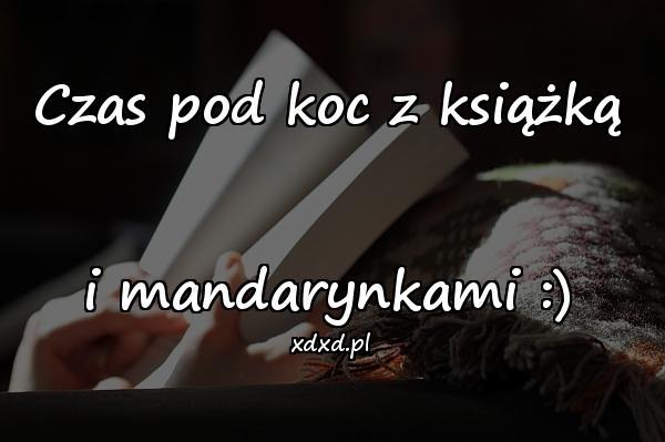 Czas pod koc z książką i mandarynkami :)