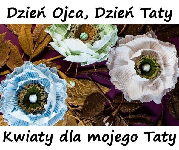 Kwiaty dla mojego Taty