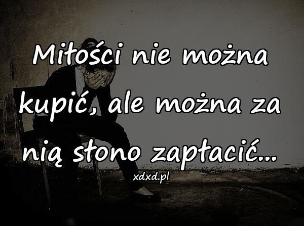 Miłości nie można kupić, ale można za nią słono zapłacić...