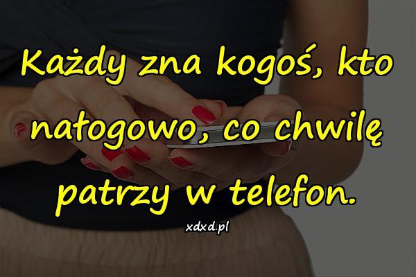 Każdy zna kogoś, kto nałogowo, co chwilę patrzy w telefon.