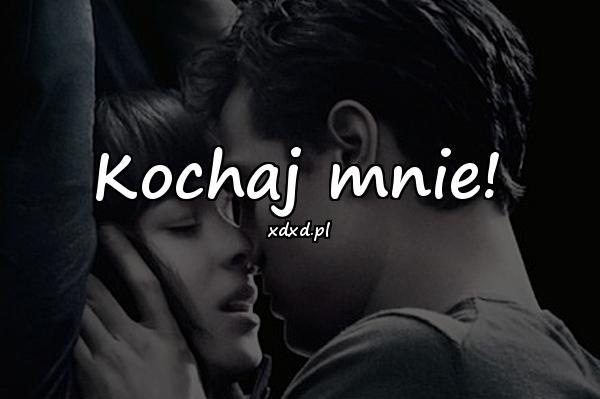 Kochaj mnie!