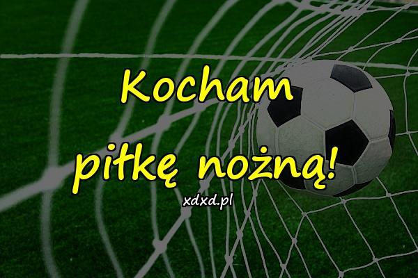 Kocham piłkę nożną!