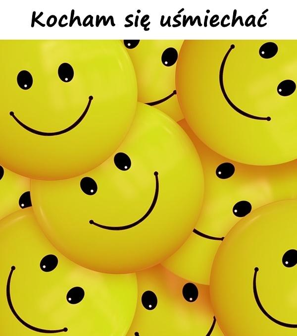 Kocham się uśmiechać
