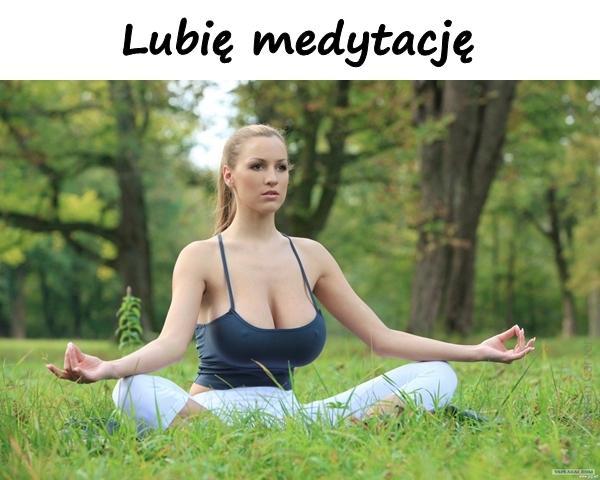 Lubię medytację