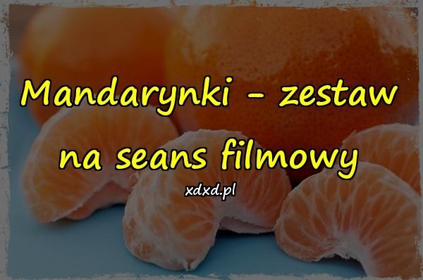 Mandarynki - zestaw na seans filmowy