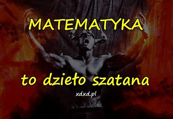 MATEMATYKA to dzieło szatana