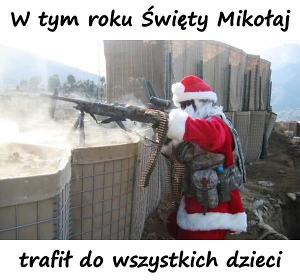 W tym roku Święty Mikołaj trafił do wszystkich dzieci