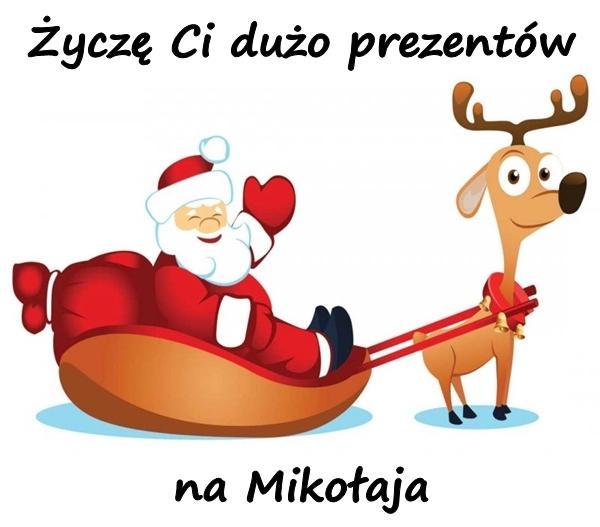 Życzę Ci dużo prezentów na Mikołaja