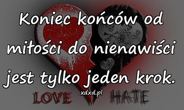Koniec końców od miłości do nienawiści jest tylko jeden krok.