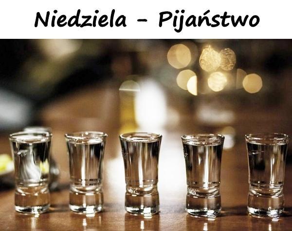Niedziela - Pijaństwo