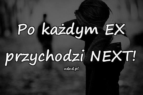 Po każdym EX przychodzi NEXT!