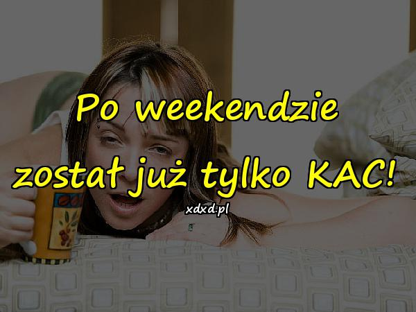 Po weekendzie został już tylko KAC!
