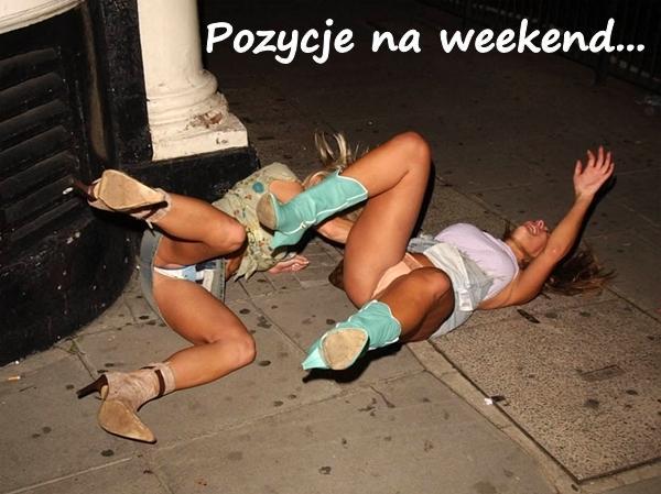 Pozycje na weekend...