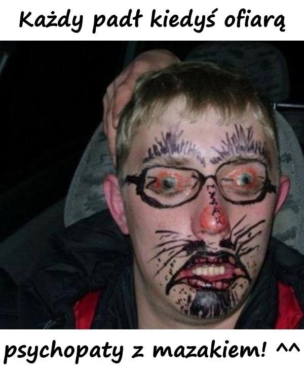 Każdy padł kiedyś ofiarą psychopaty z mazakiem! ^^