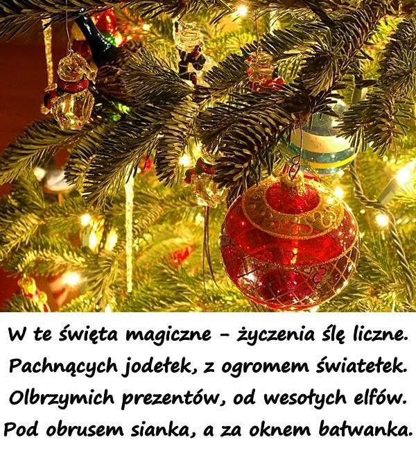 W Te święta Bożego Narodzenia życzenia ślę Ci Liczne Xdxd