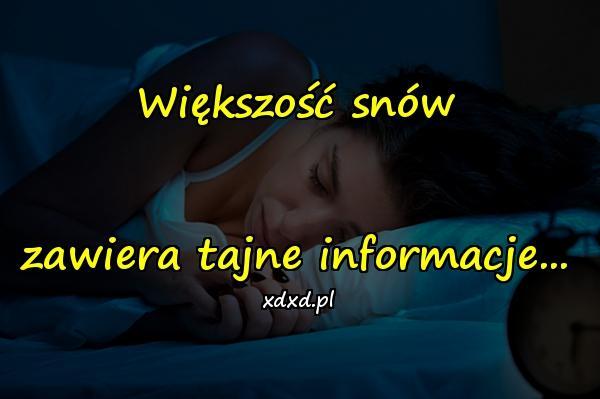Większość snów zawiera tajne informacje...
