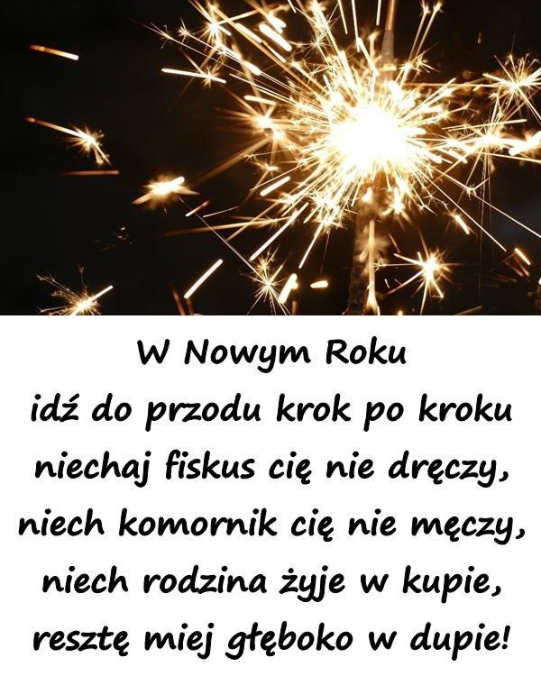 życzenia Na Nowy Rok Resztę Miej Głęboko W Dupie Xdxd 6392